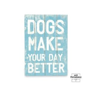 Pfotenschild Holzschild 28,5 x 20cm Dogs make your day